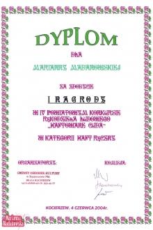 Dyplom dla Marianny Madanowskiej za zajęcie 1 miejsca w 4 powiatowym konkursie rękodzieła ludowego Haftowane Cuda w kategorii Haft Ręczny