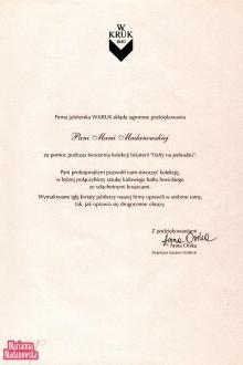 Podziękowanie dla Marianny Madanowskiej od firmy jubilerskiej W.KRUK za pomoc podczas tworzenia kolekcji biżuterii Hafty na jedwabiu w 2007 roku